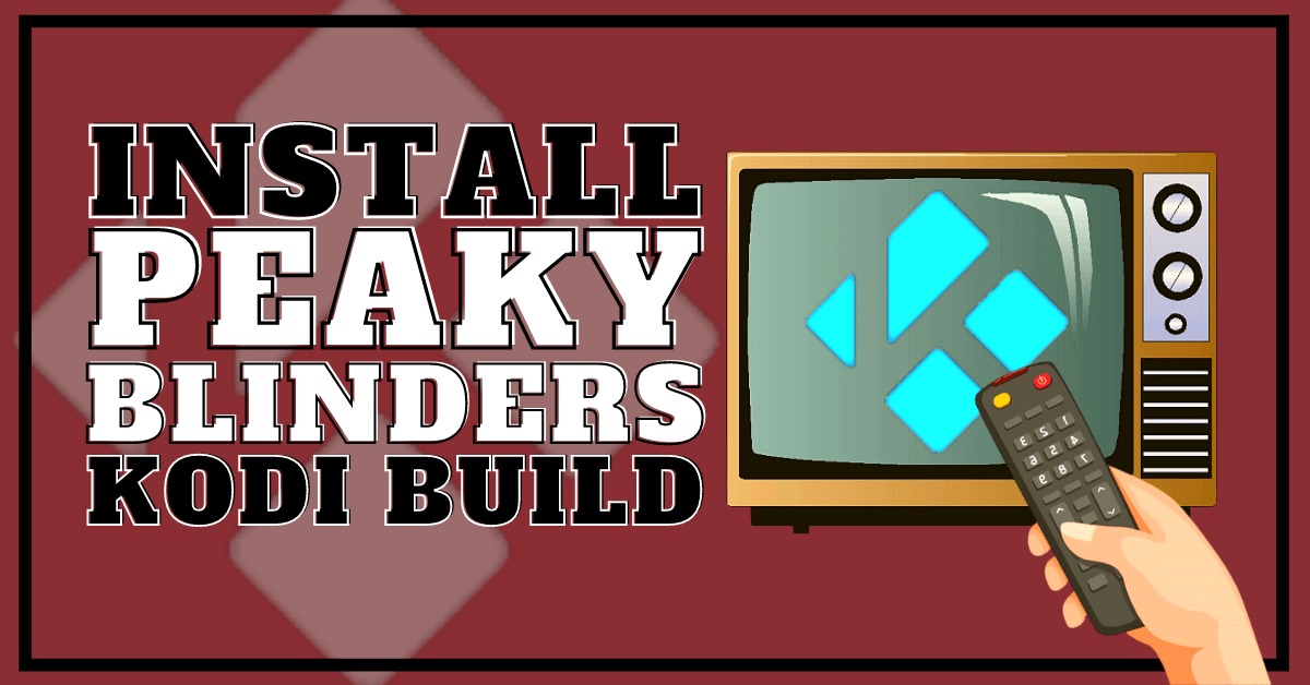 Install Peaky Blinders Build – 2020 Edition