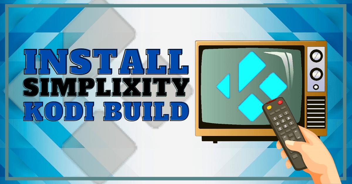Install Simplixity Kodi Build Latest Update