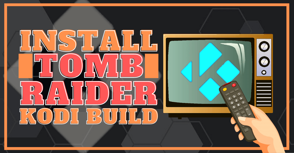 Install Tomb Raider Build 2020 Latest Edition