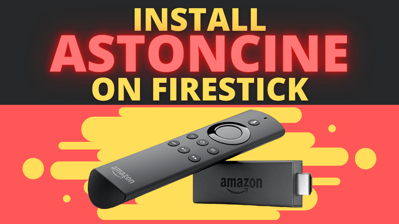 How To Install Astoncine on Firestick – One-Click Play App