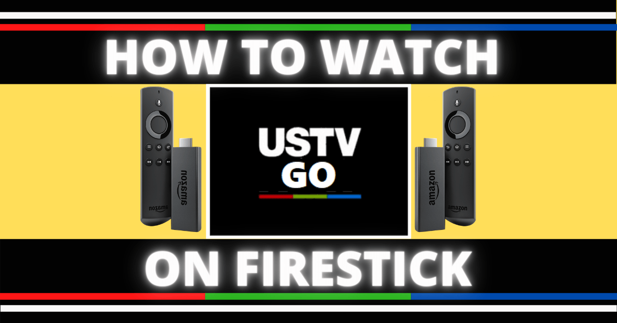 Watch USTVGO on Firestick, PC, Android, and iOS