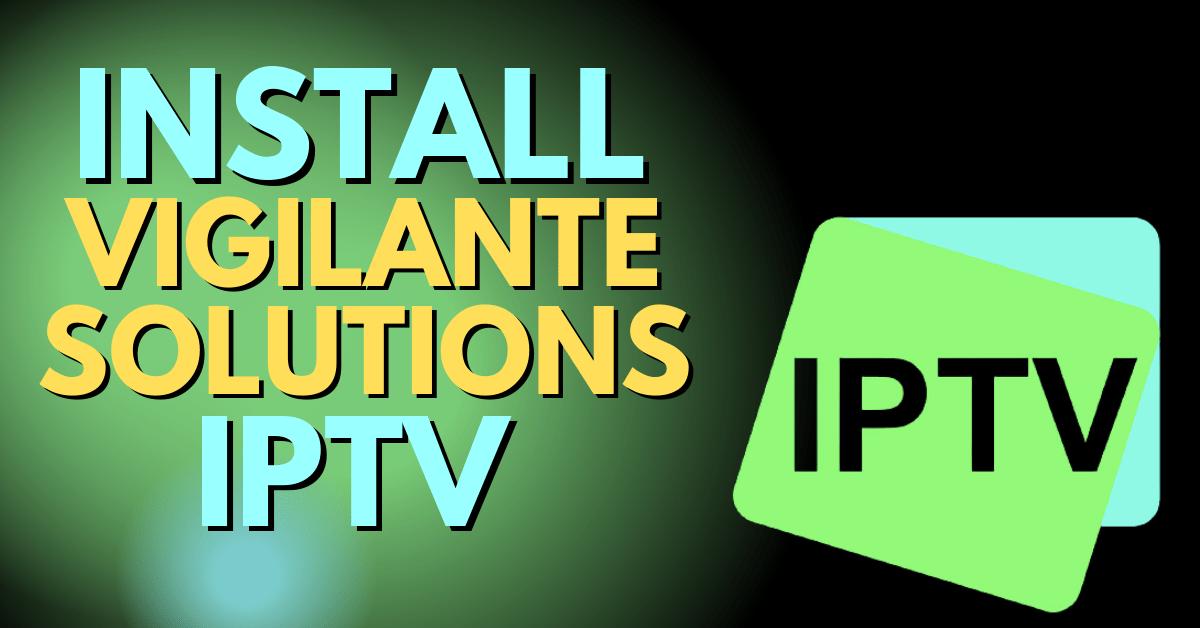 Install Vigilante Solutions IPTV