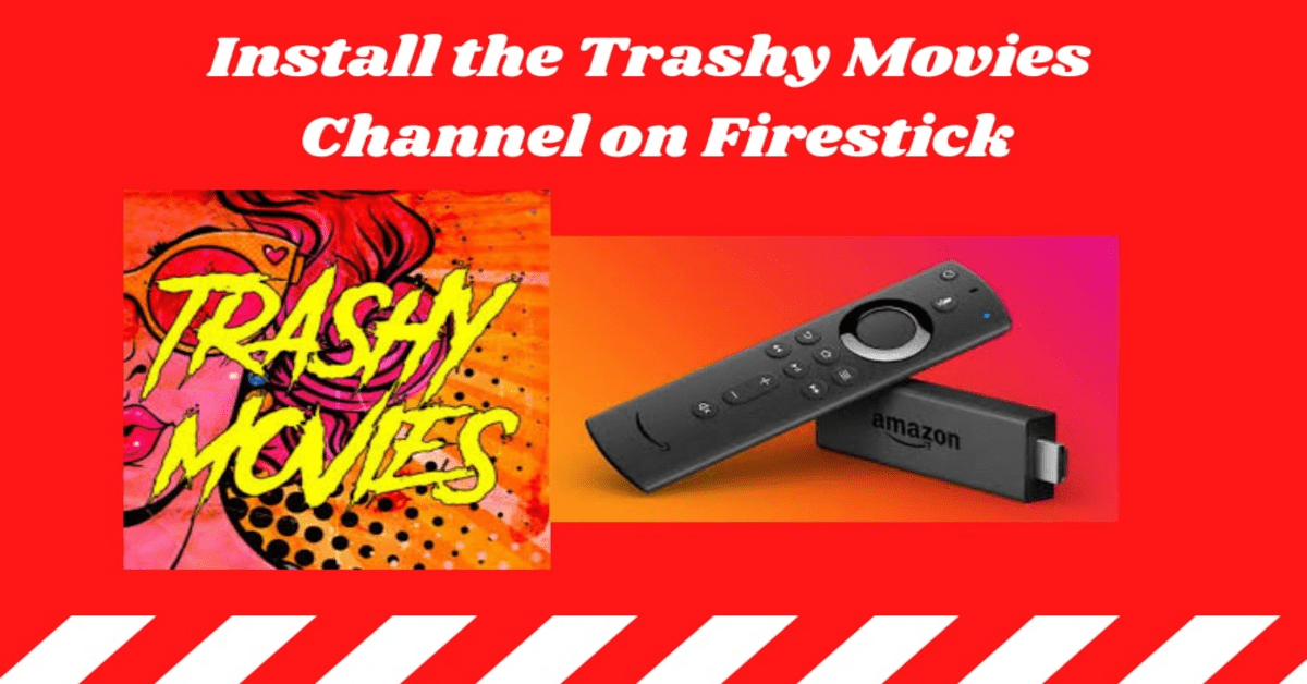 Install the Trashy Movies Channel on Firestick – 2021