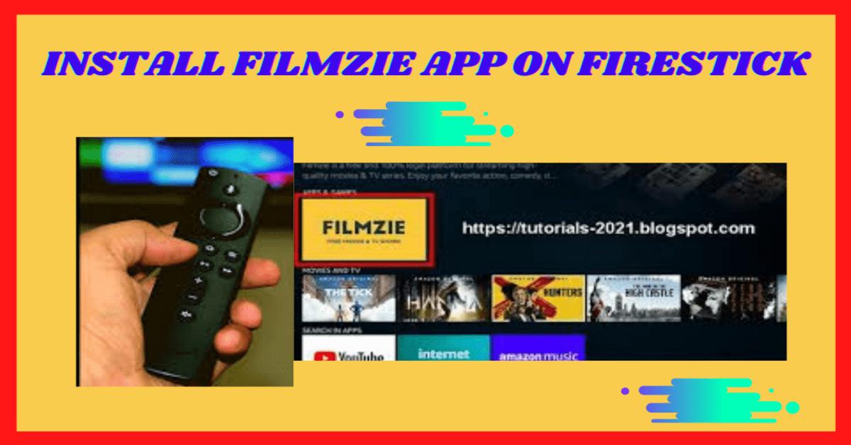 Install Filmzie App on Firestick – 2021