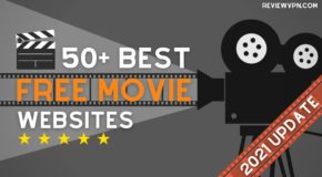 50+ Best Free Movie Streaming Websites – 2021 Update