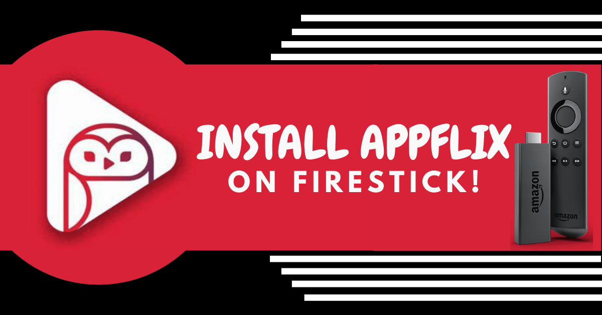 How To Install Appflix on Firestick