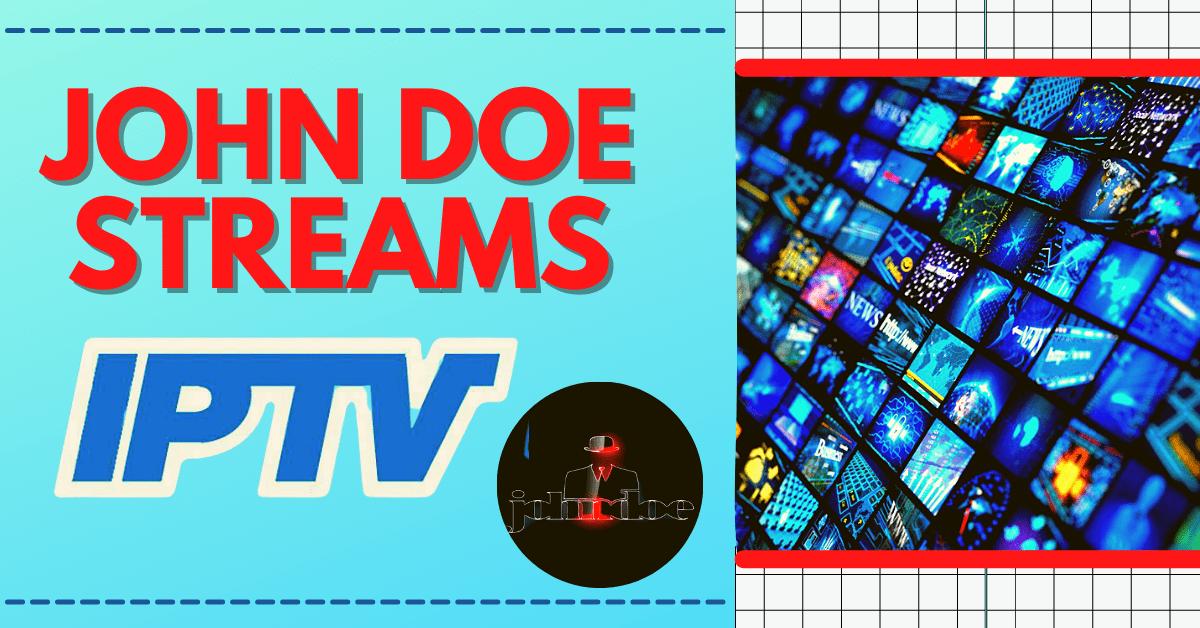 John Doe Streams IPTV
