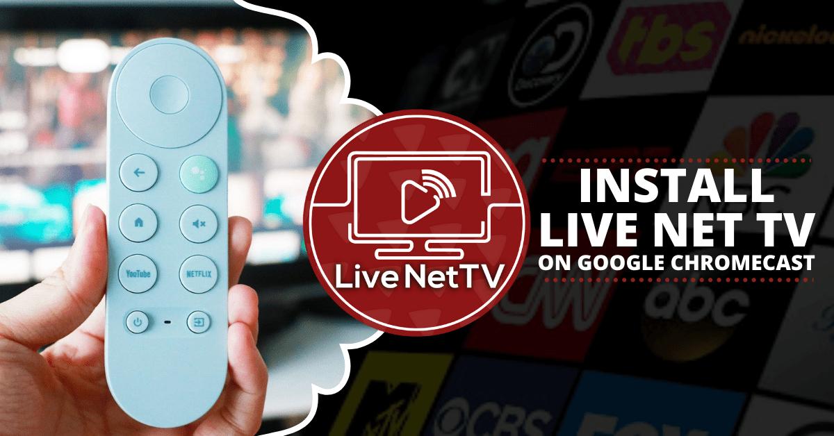 How To Install Live Net TV on Google Chromecast