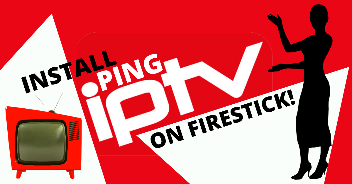 Install Ping IPTV On FireStick