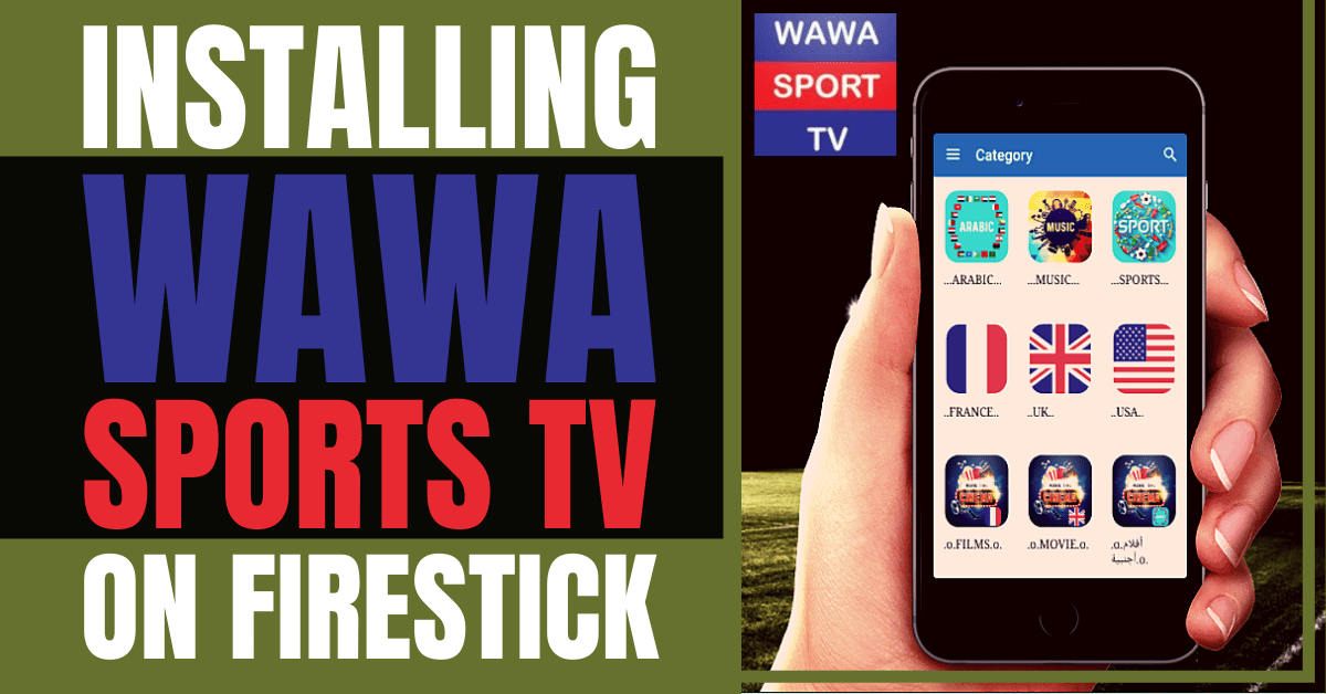 Installing Wawa Sport TV On Firestick – 2021 Edition