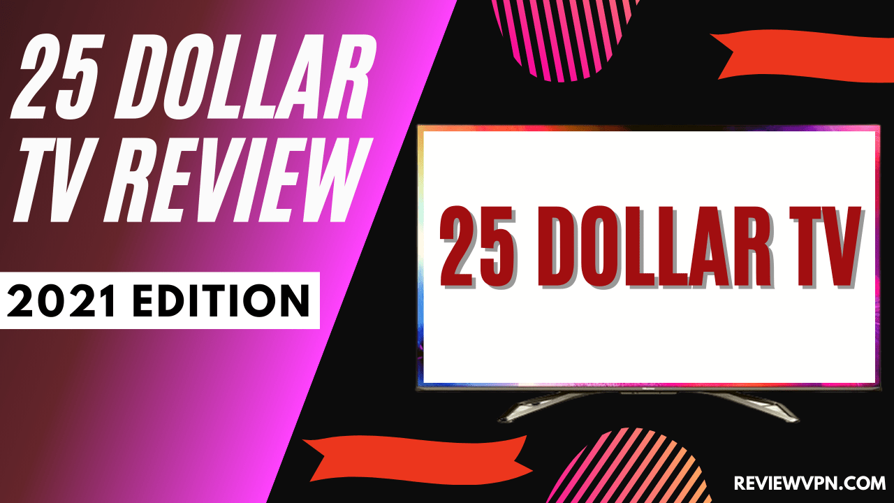 25 Dollar TV Review – 2021 Edition
