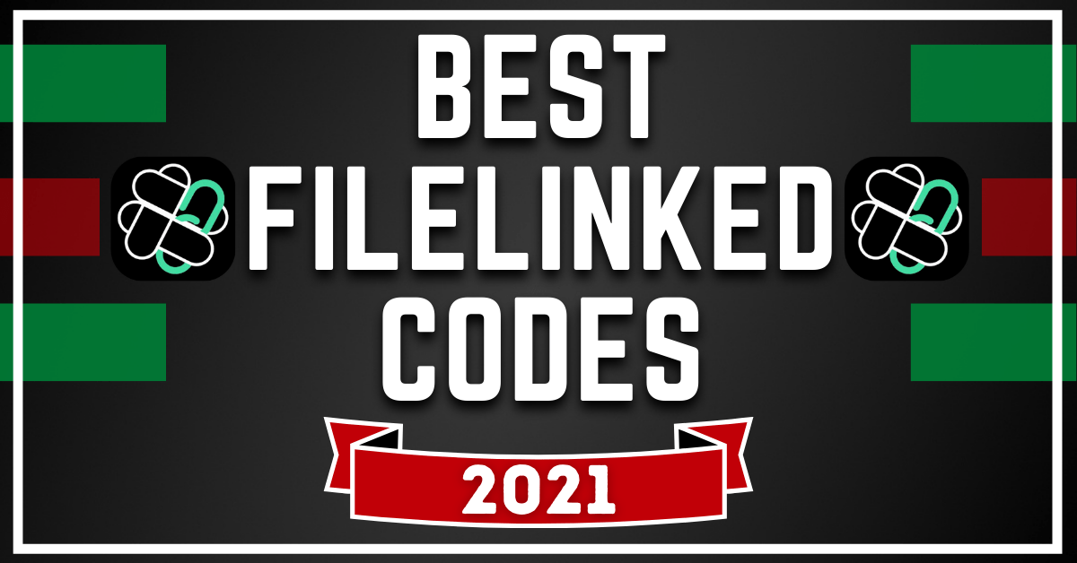 50 Best Filelinked Codes – 100% Working Updated February 2021