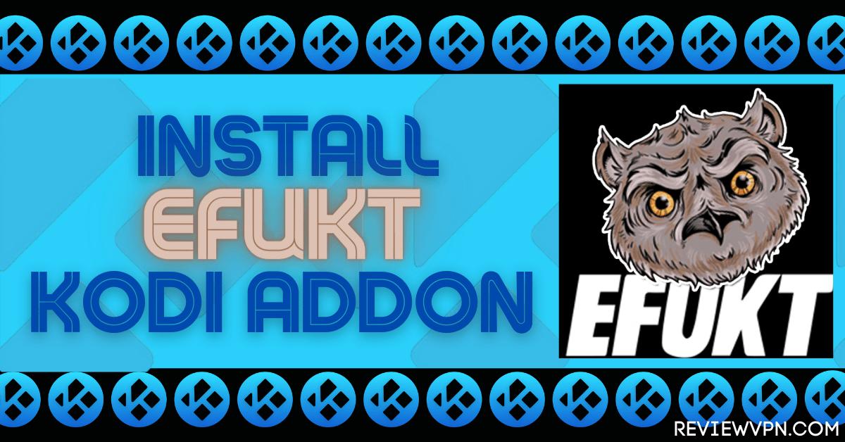 How to Install EFUKT Kodi Addon