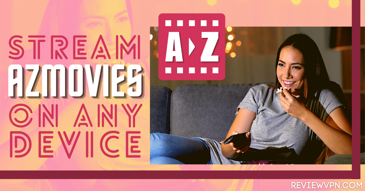 Stream AZMovies on Firestick, Android, and iOS -2021