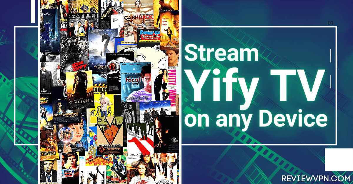 Watch Yify TV on Firestick, Android, and iOS – 2021 Guide