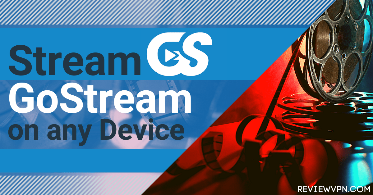 Watch GoStream on Firestick, Android, and iOS – 2021 Guide