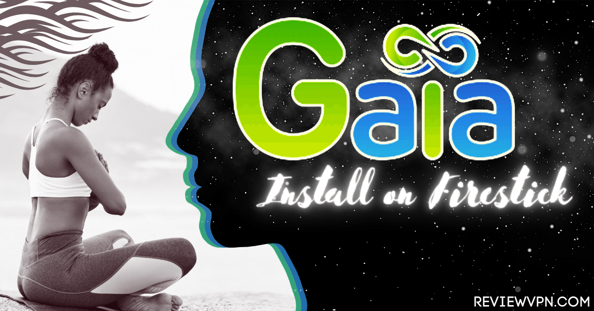 How to Install Gaia on Firestick
