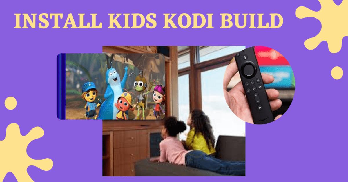 How to Install Kids Kodi Build
