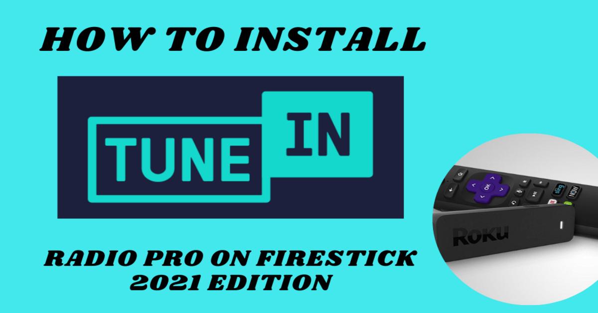 How To Install TuneIn Radio Pro On Firestick – 2021 Edition