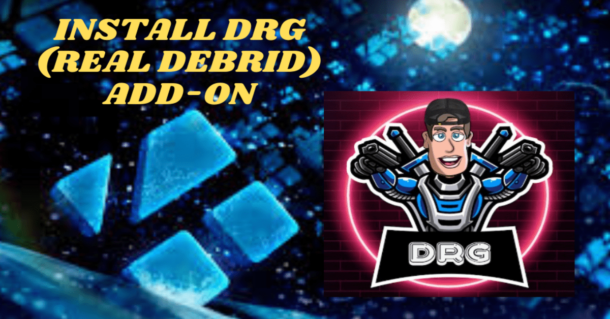 How to Install DRG (Real Debrid) Addon