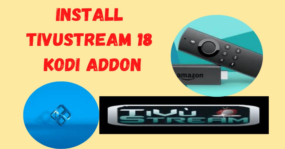 How To Install TiVuStream 18 Kodi Addon