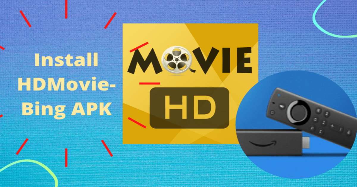 Install HDMovies-Bing APK On Firestick
