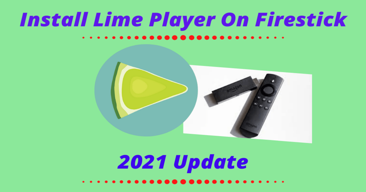 How To Install Lime Player On Firestick – 2021 Update