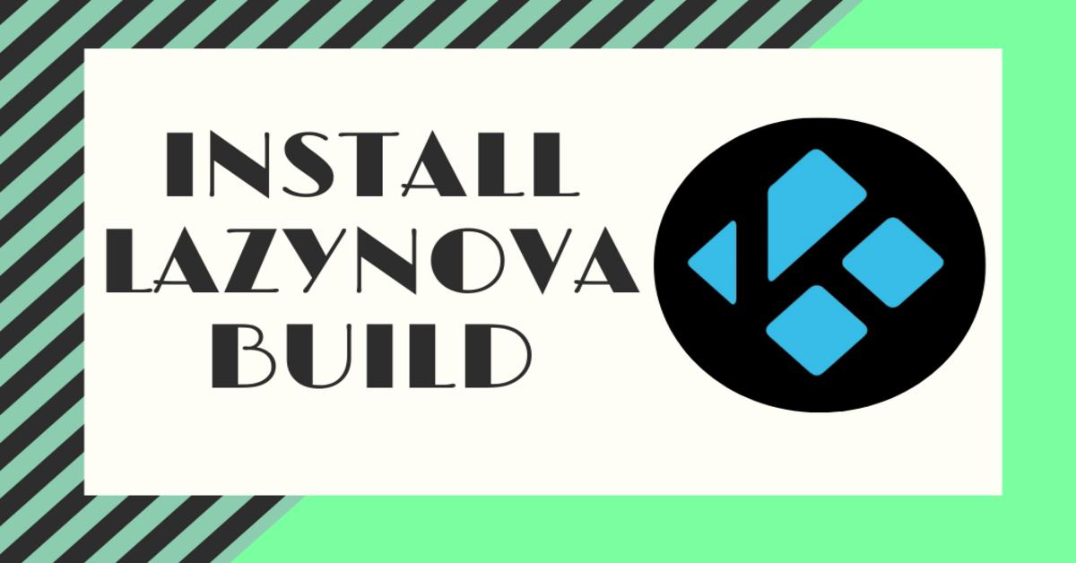 How to Install LazyNova Build