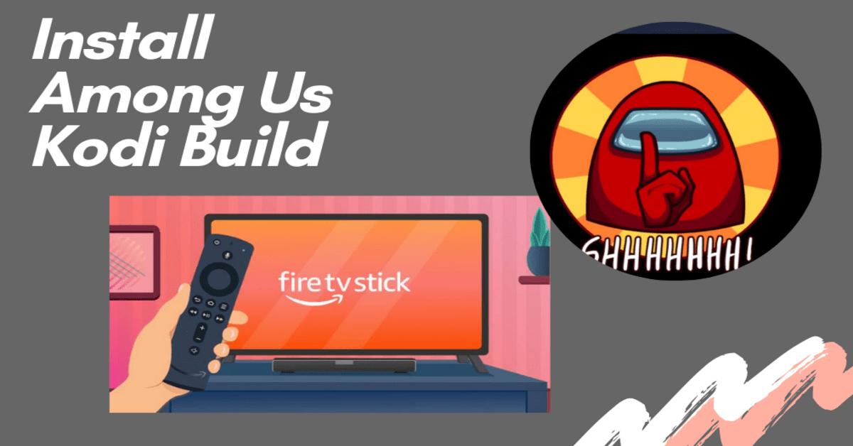 Install Among Us Kodi Build