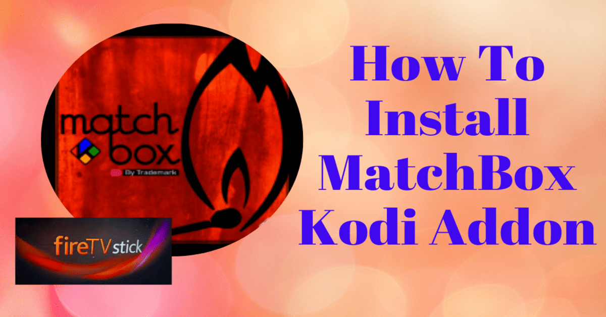 How To Install MatchBox Kodi Addon