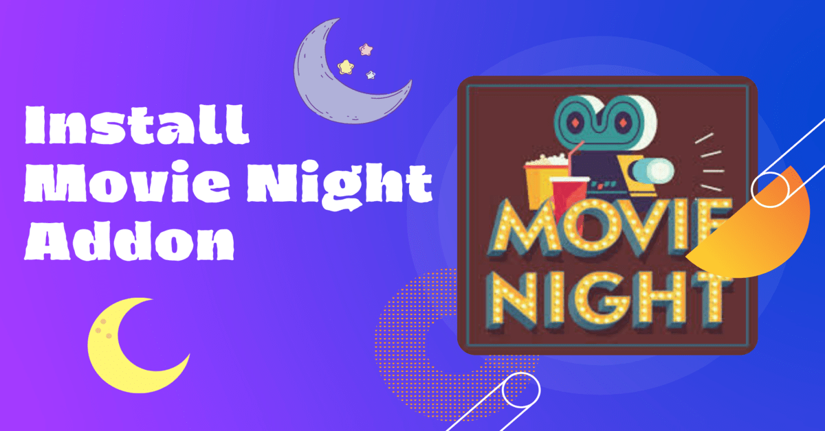 How To Install Movie Night Addon