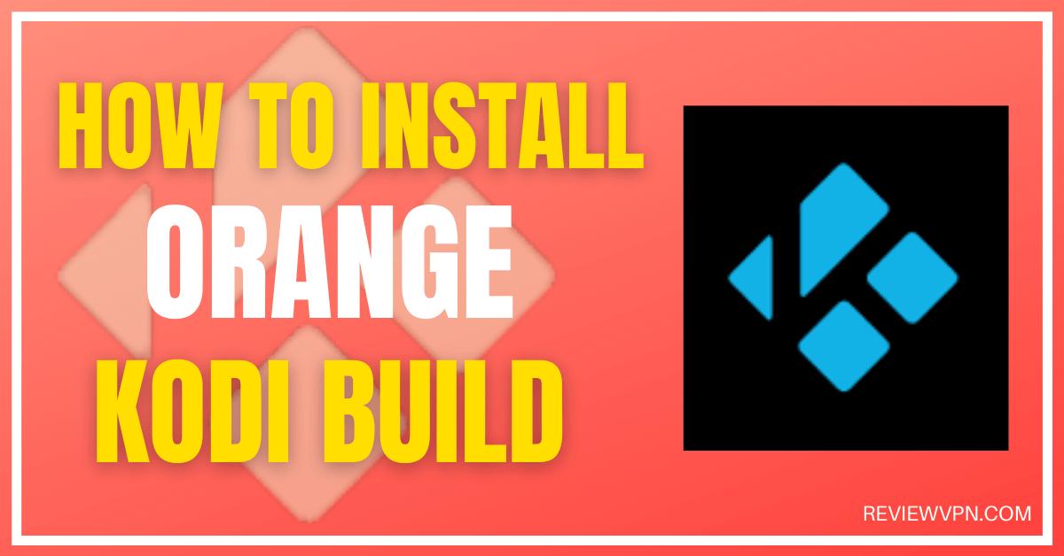 How To Install Orange Kodi Build