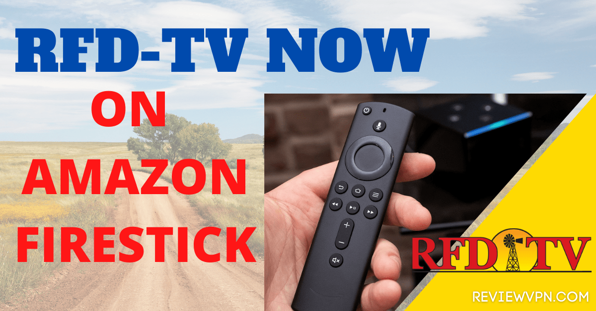 Install RFD-TV Now on Amazon Firestick – 2021