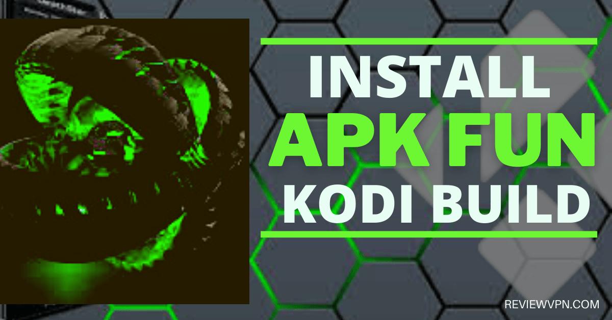How To Install APK Fun Kodi Build