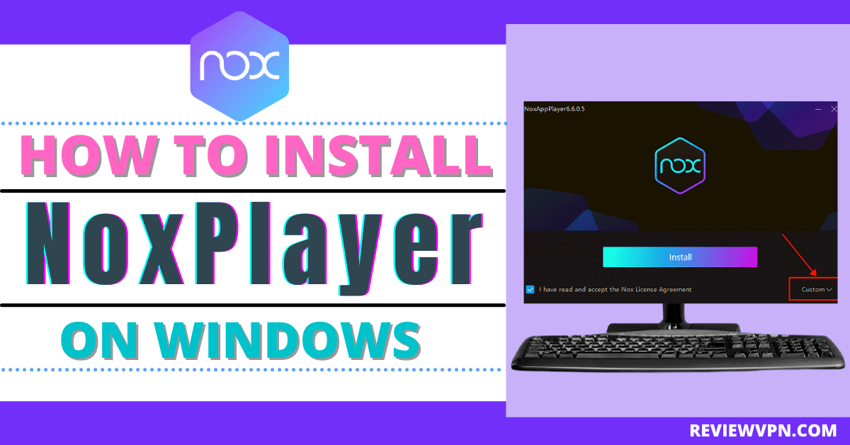How to Install NoxPlayer on Windows