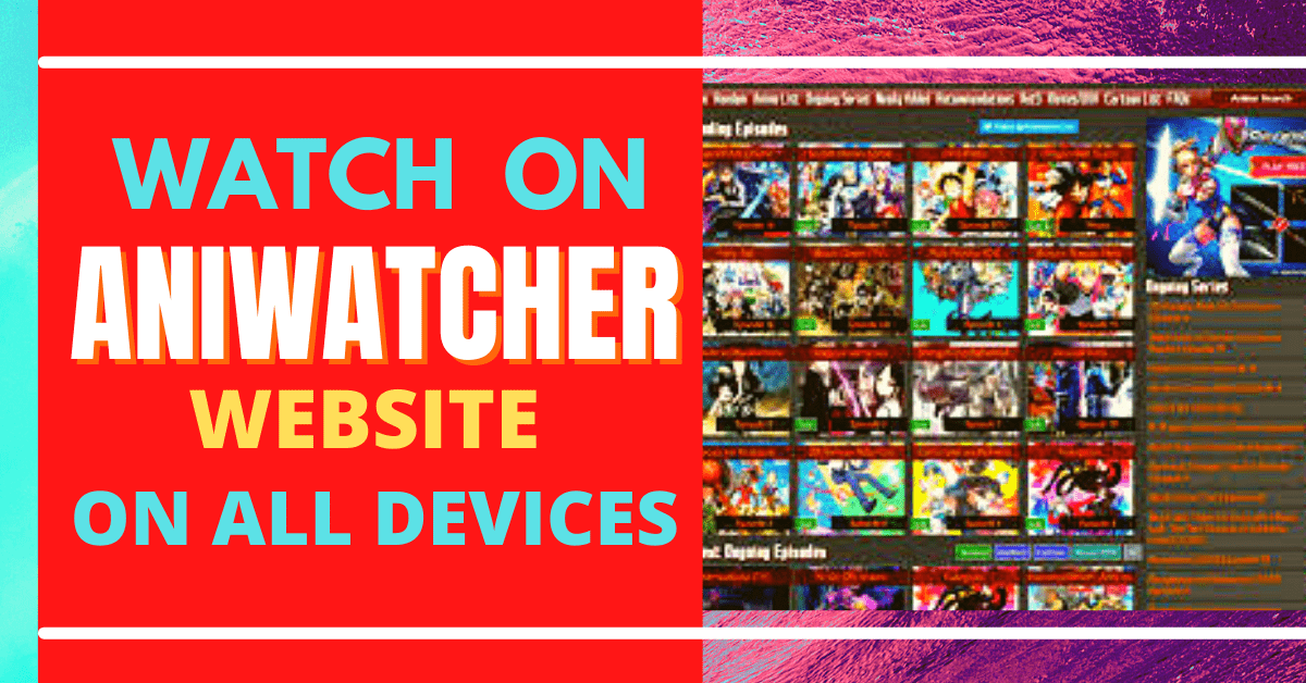 Watch On Aniwatcher Website On All Devices