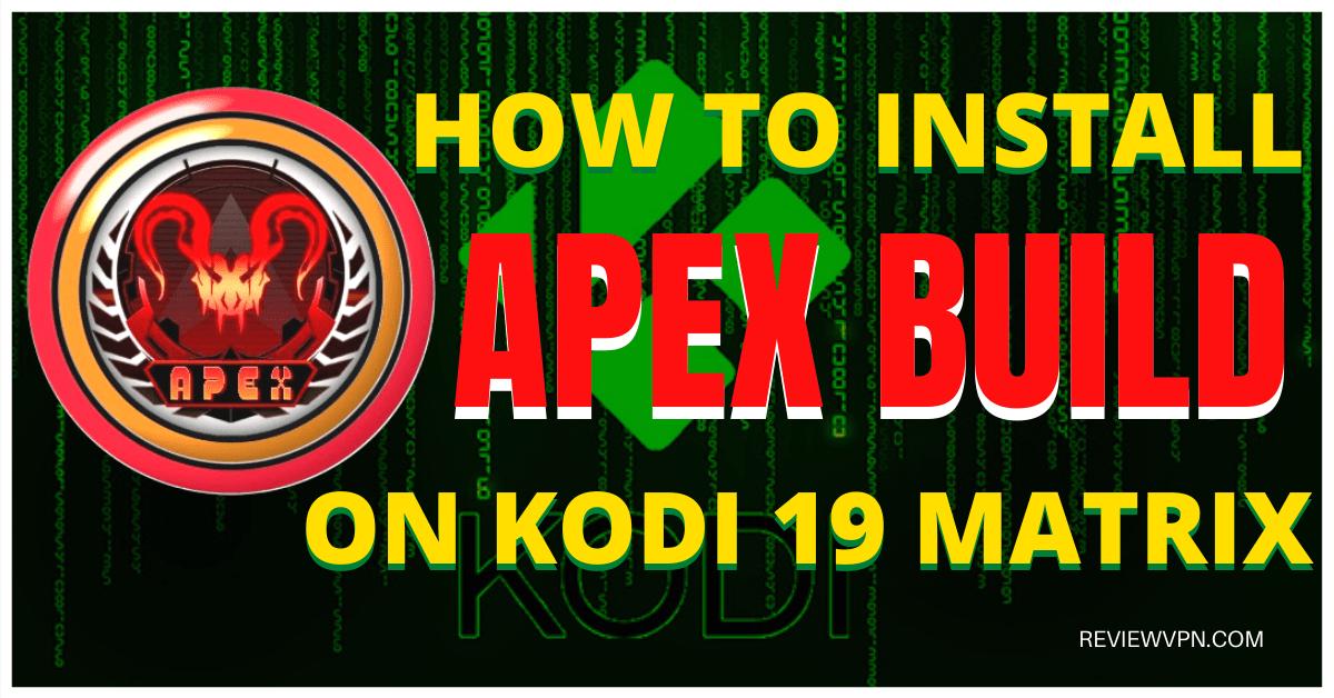Install Apex Build On Kodi 19 Matrix