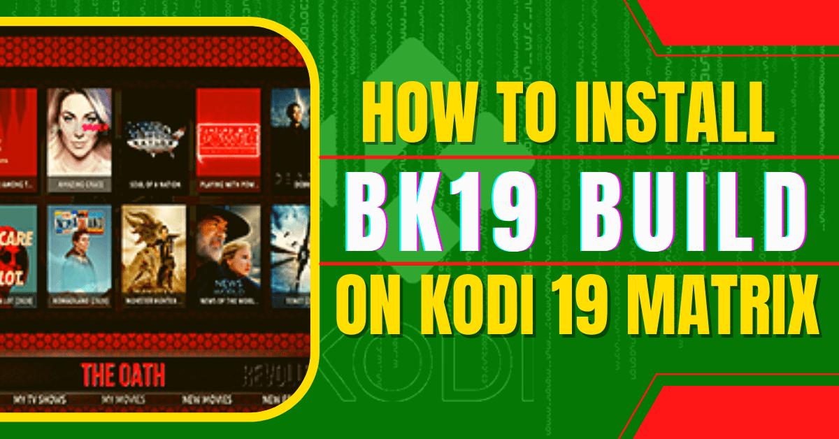 How To Install BK19 Build On Kodi 19 Matrix