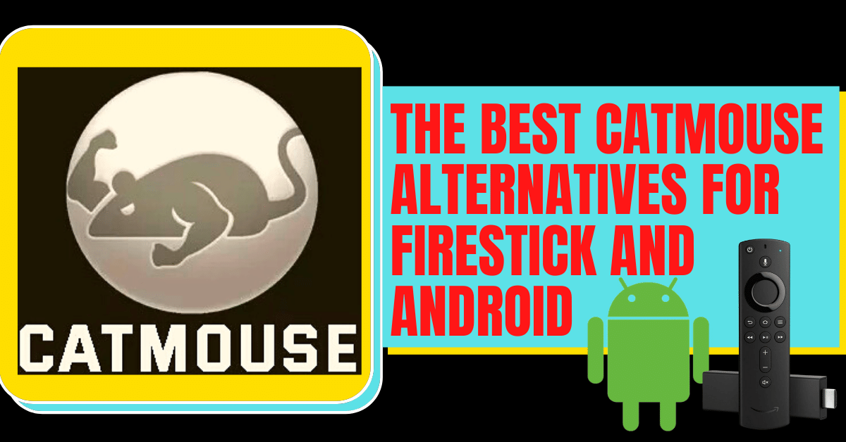 The Best CatMouse Alternatives for Firestick and Android Devices