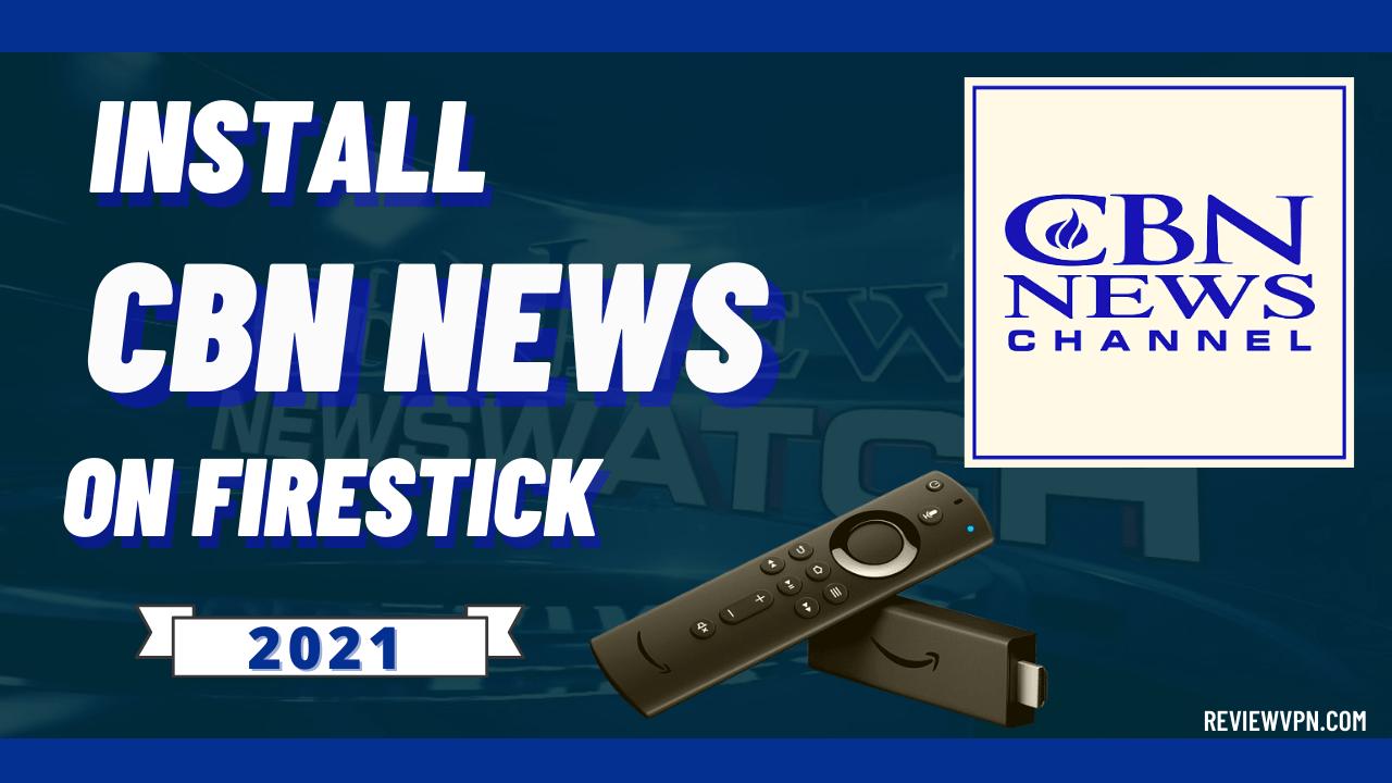 Install CBN News on Firestick – 2021