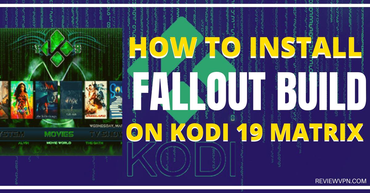 Install Fallout Build On Kodi 19 Matrix