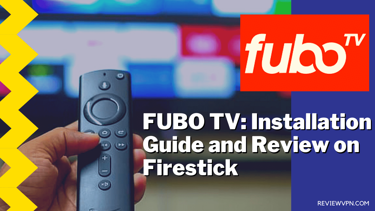 FuboTV: Installation Guide and Review on Firestick