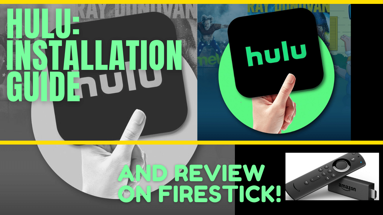 Hulu: Installation Guide And Review On Firestick