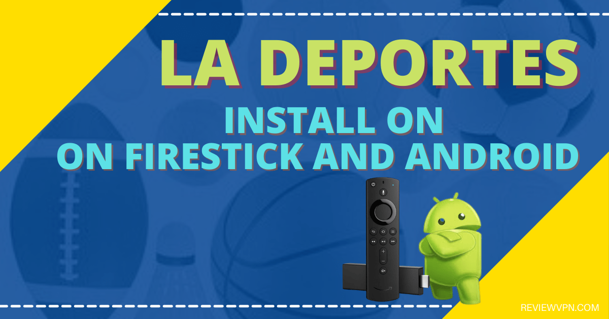 How To Install LA Deportes On Firestick And Android