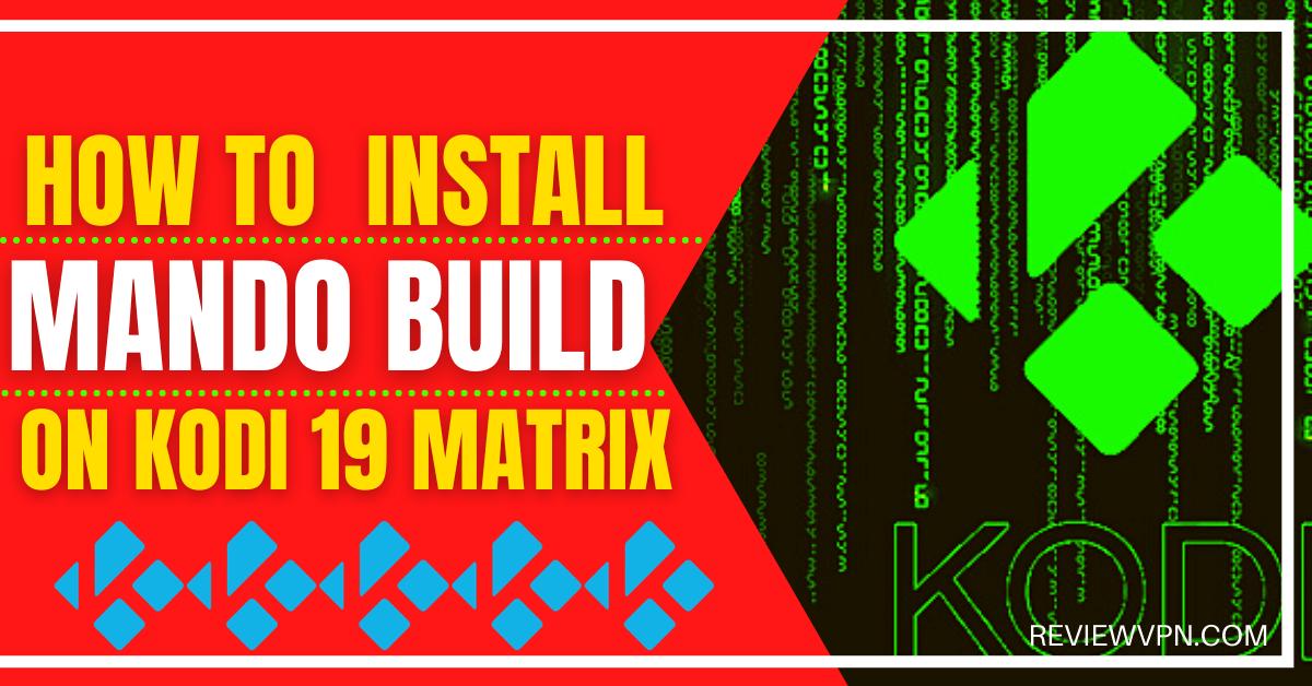 How To Install Mando Build On Kodi 19 Matrix