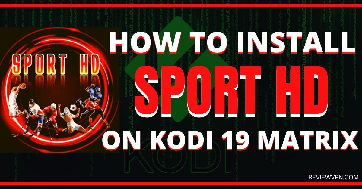 How To Install SportHD Addon On Kodi 19 Matrix