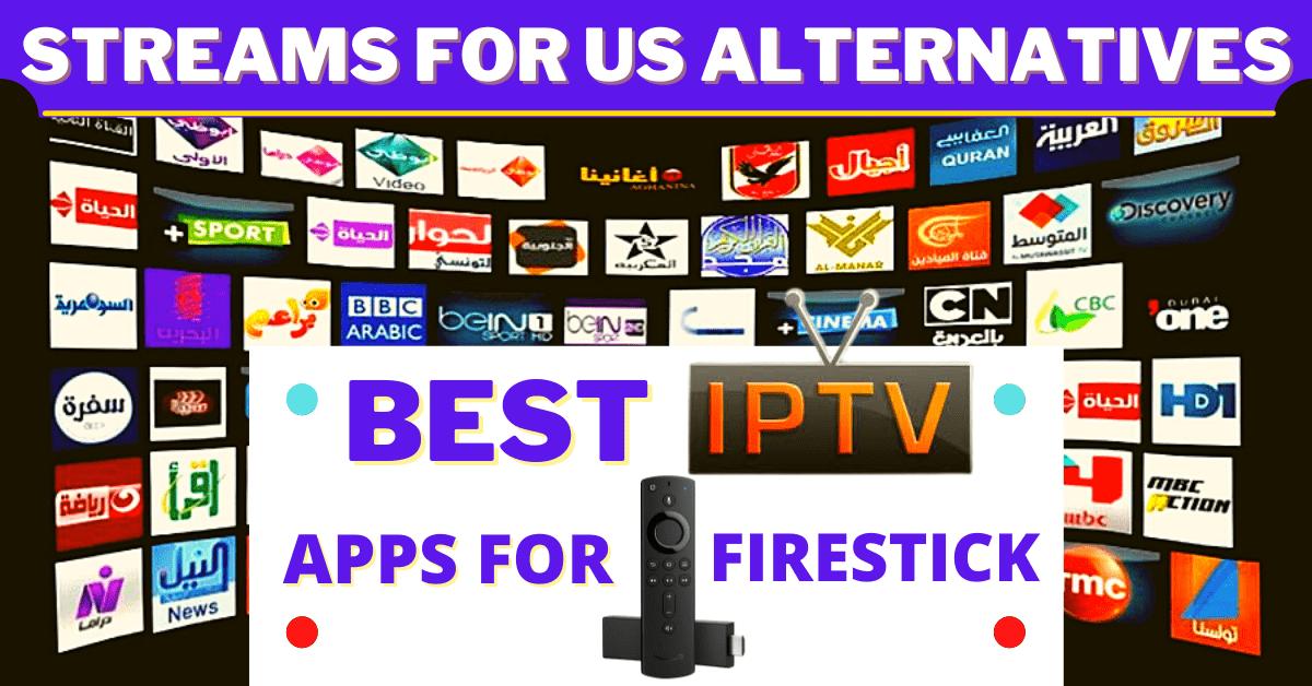 Streams For Us Alternatives – Best IPTV Apps for Firestick