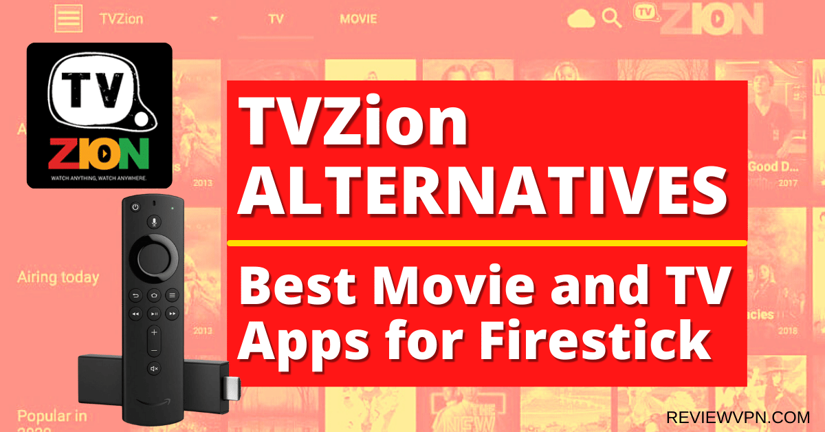 TVZion Alternatives – Best Movie and TV Apps for Firestick