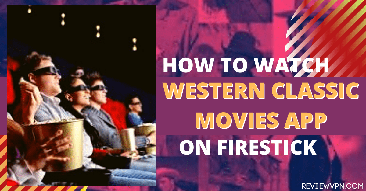 How To Install Western Classic Movies App On Firestick