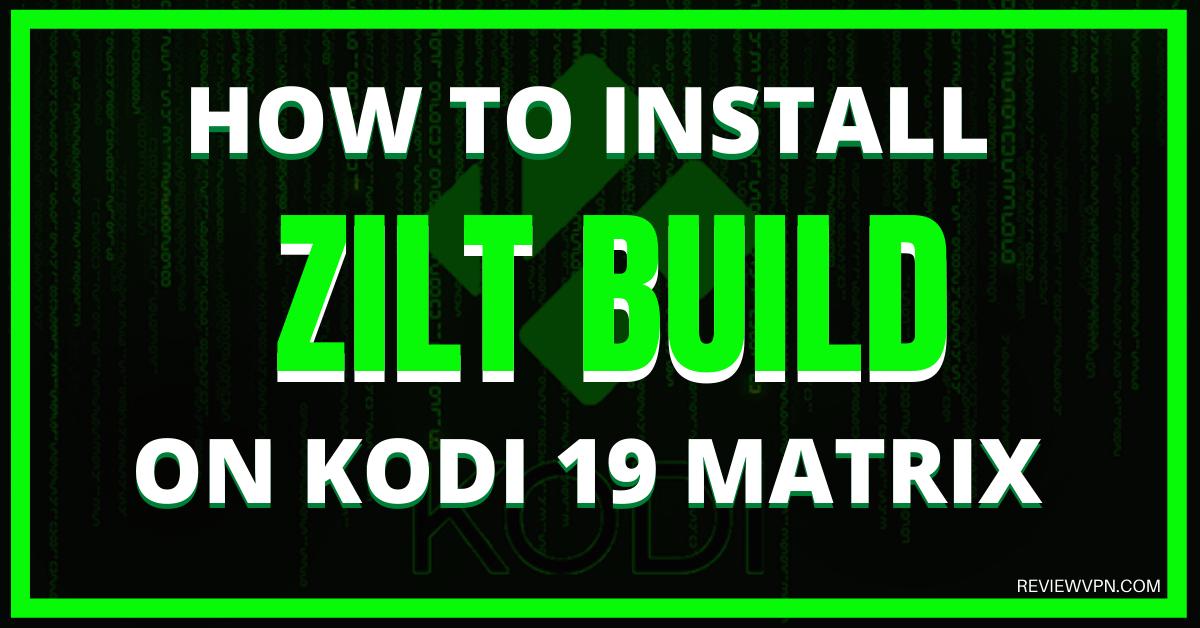 How To Install Zilt Build On Kodi 19 Matrix